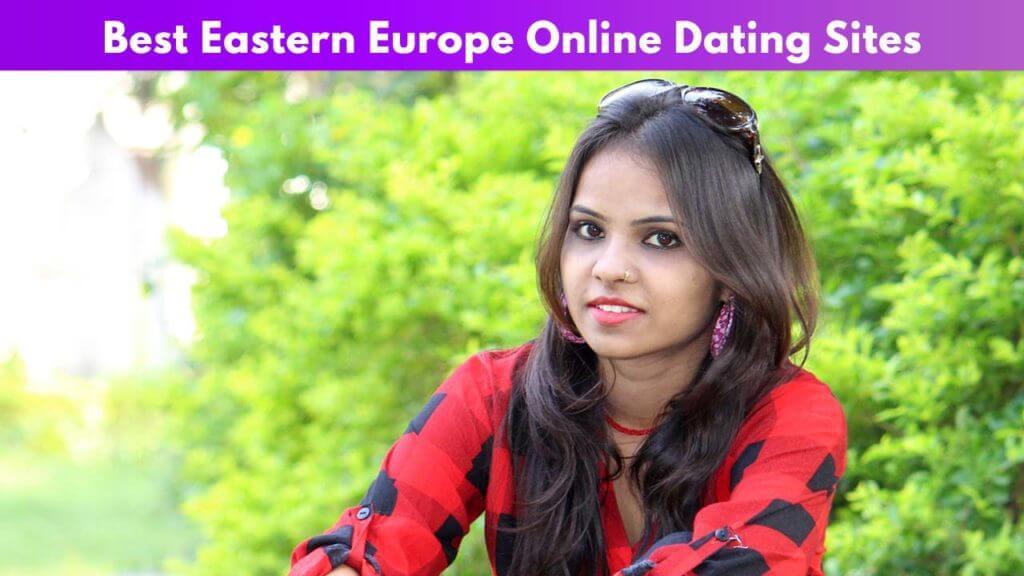 Best Eastern Europe Online Dating Sites