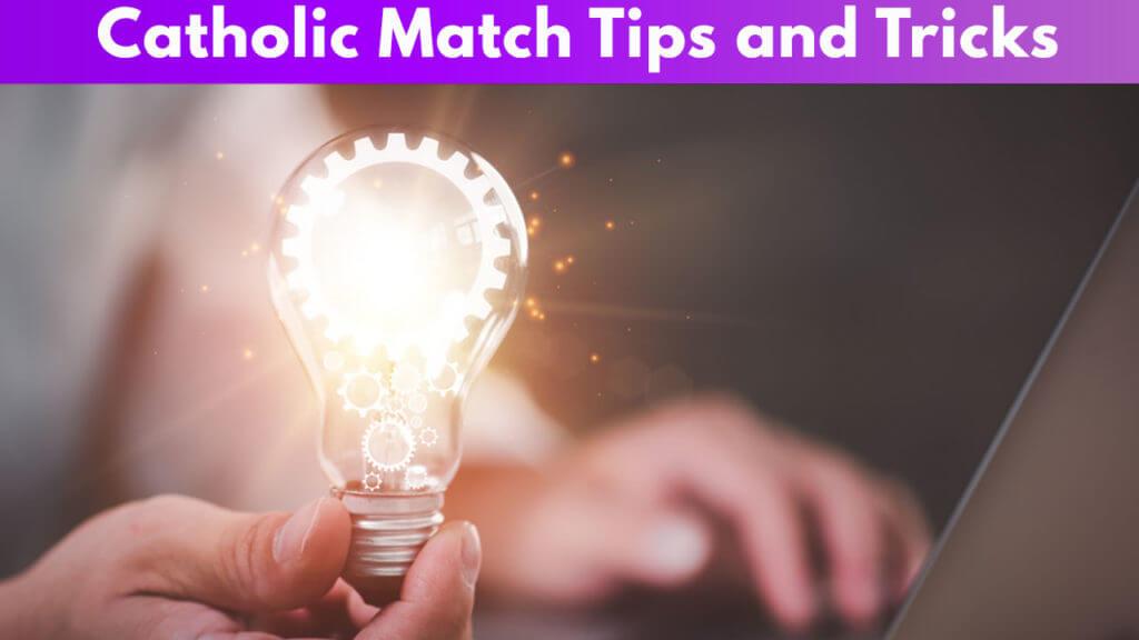 Catholic Match Tips and Tricks