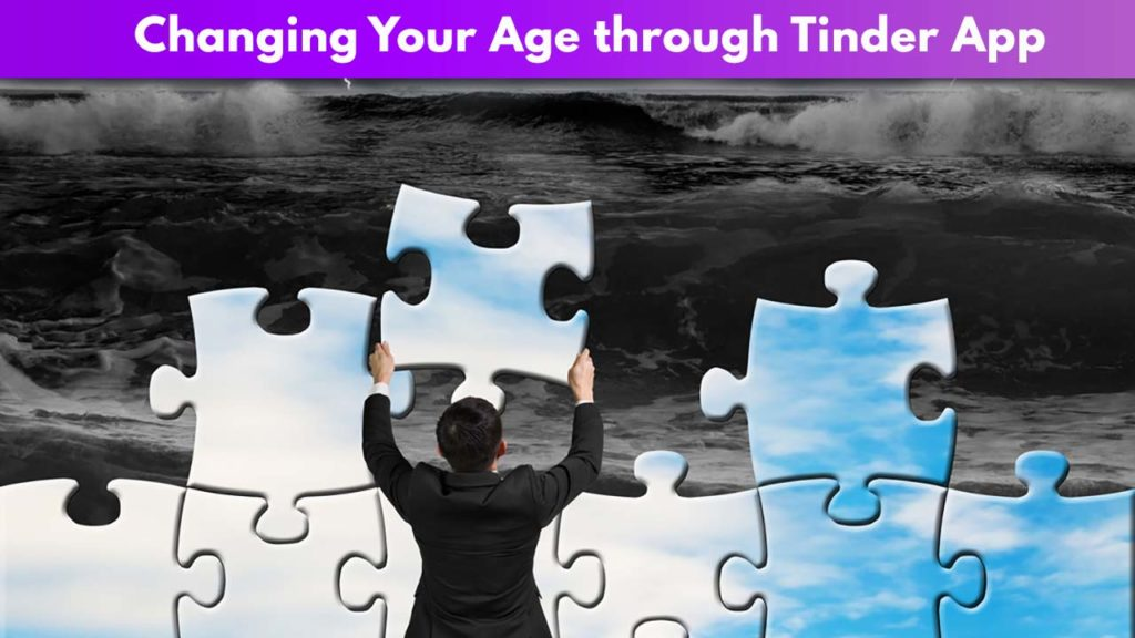 Changing Your Age through Tinder App