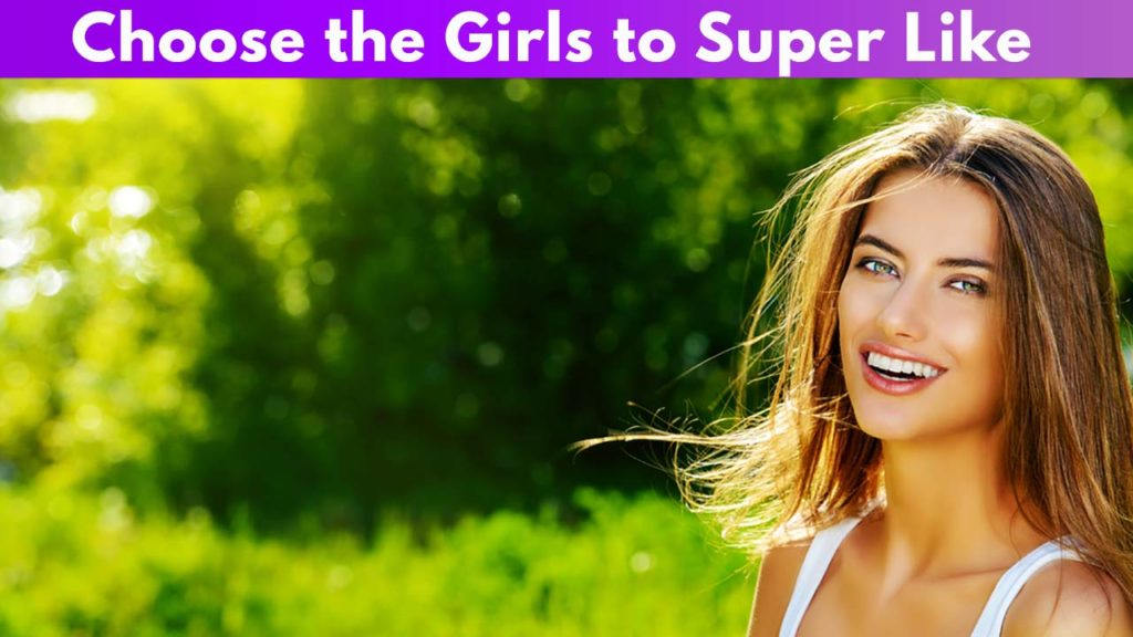 Choose the girls to super like