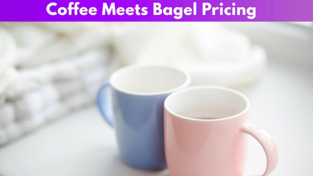 Coffee meets Bagel Pricing