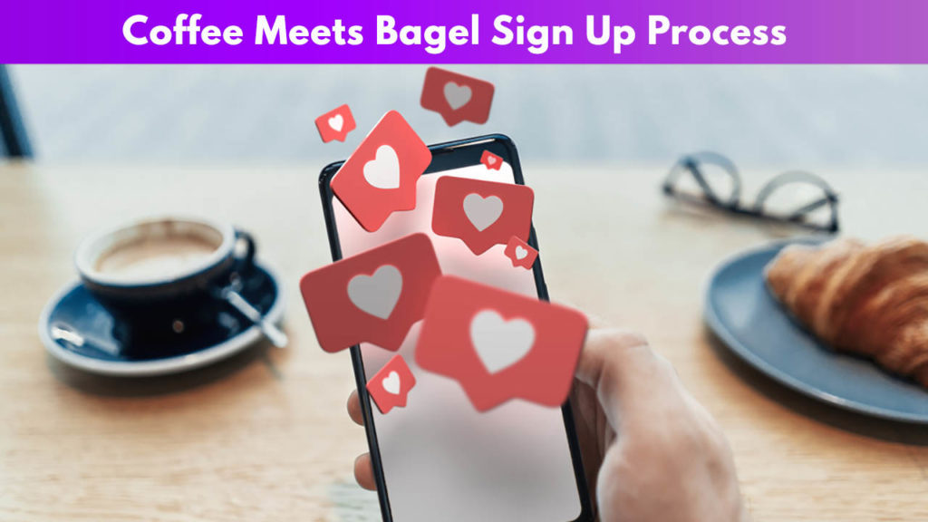 Coffee meets Bagel sign up process