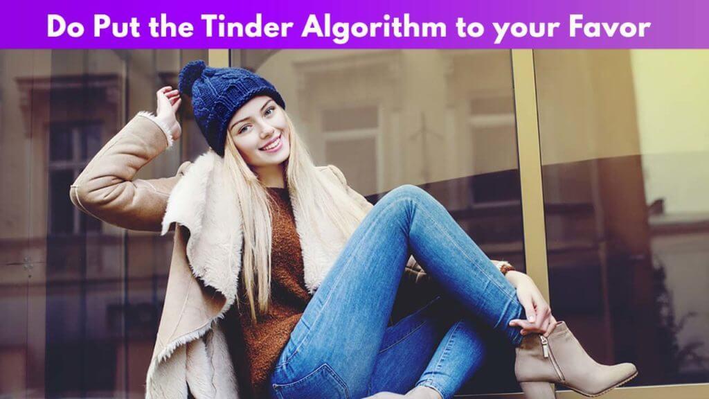 Do Put the Tinder Algorithm to your Favor