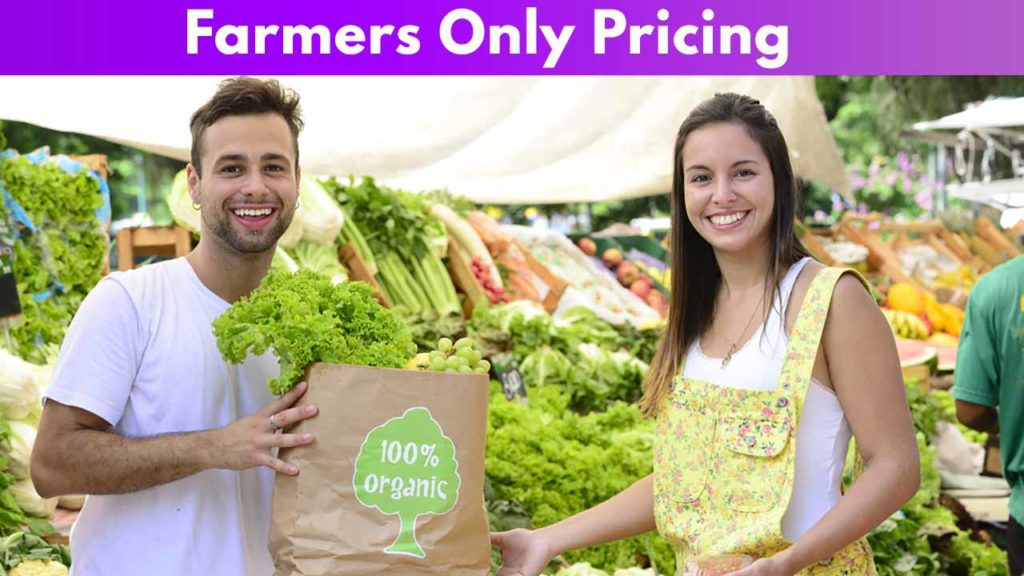 Farmers Only Pricing