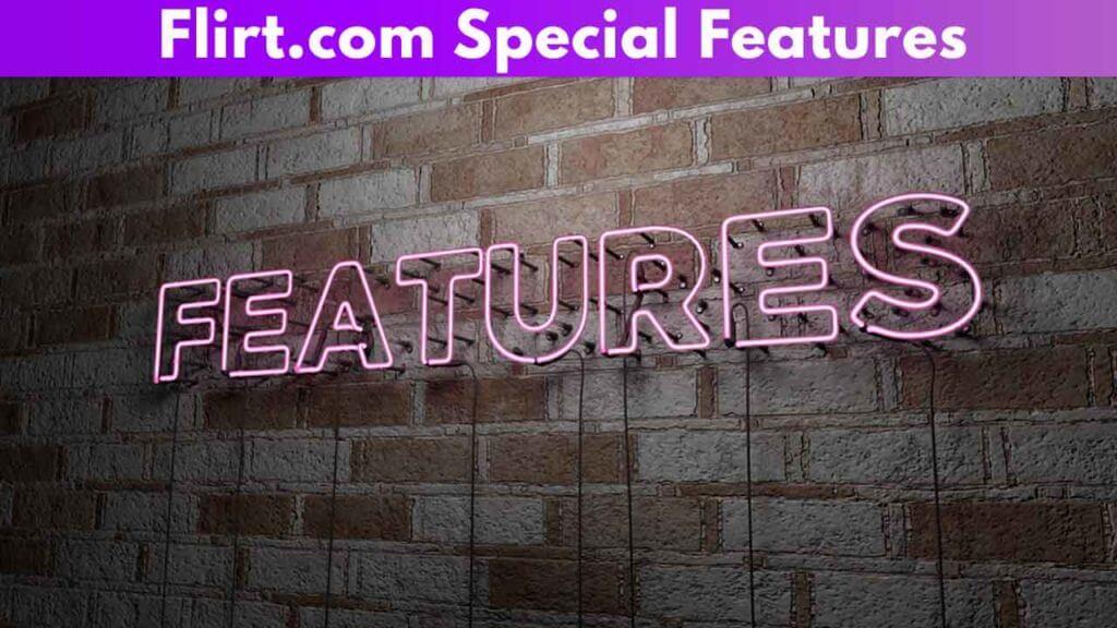 Flirt.com Special Features