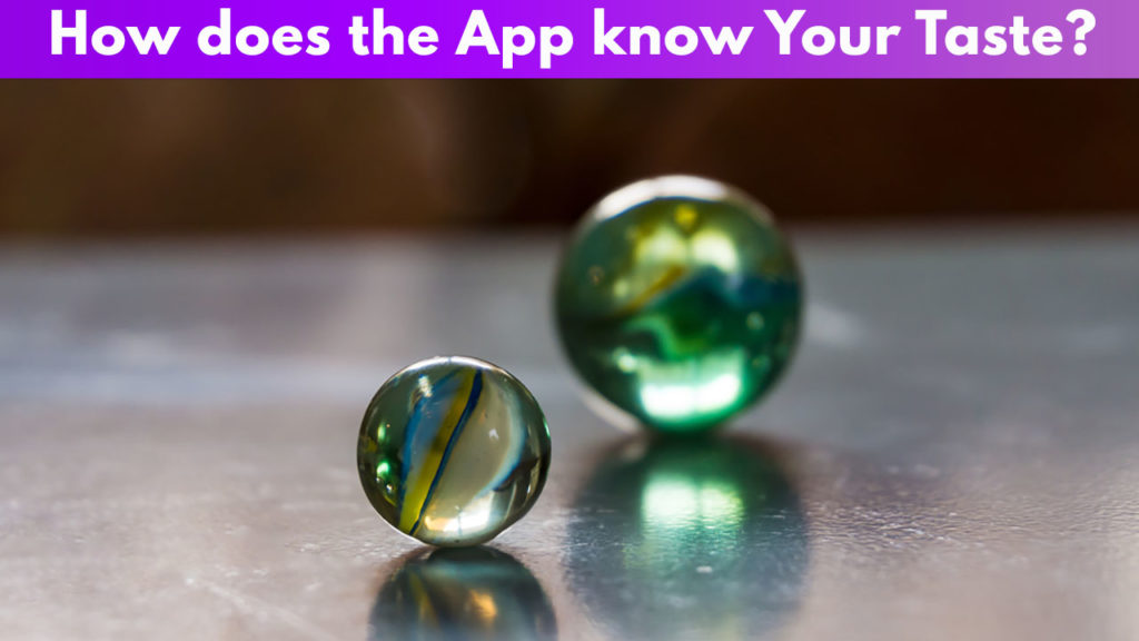 How does the App know your Taste?