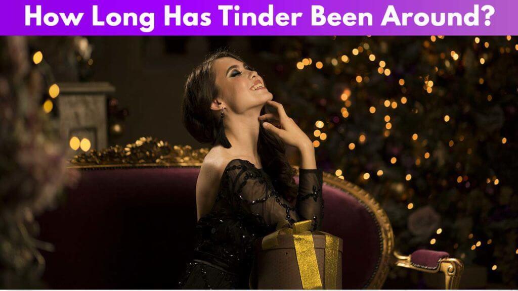 How long has Tinder been around