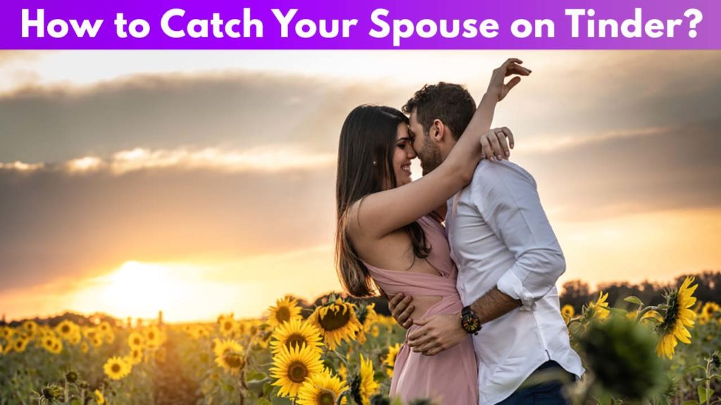 How to Catch Your Spouse on Tinder?