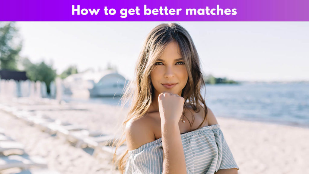 How to get better matches