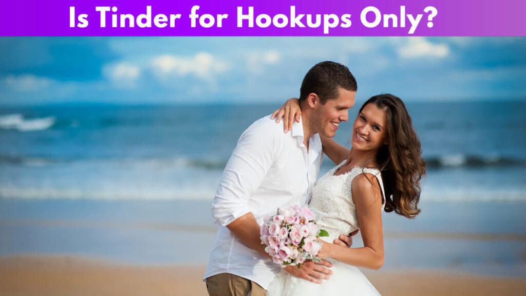 Is Tinder for Hookups Only