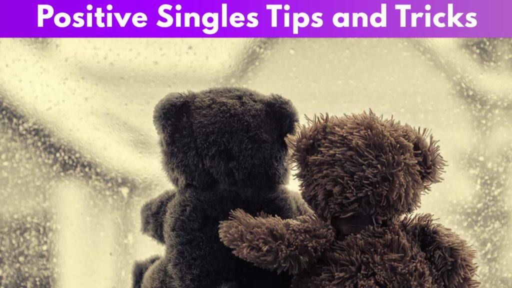 Positive Singles Tips and Tricks