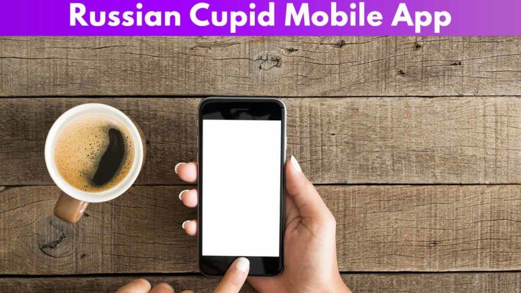 Russian Cupid Mobile App