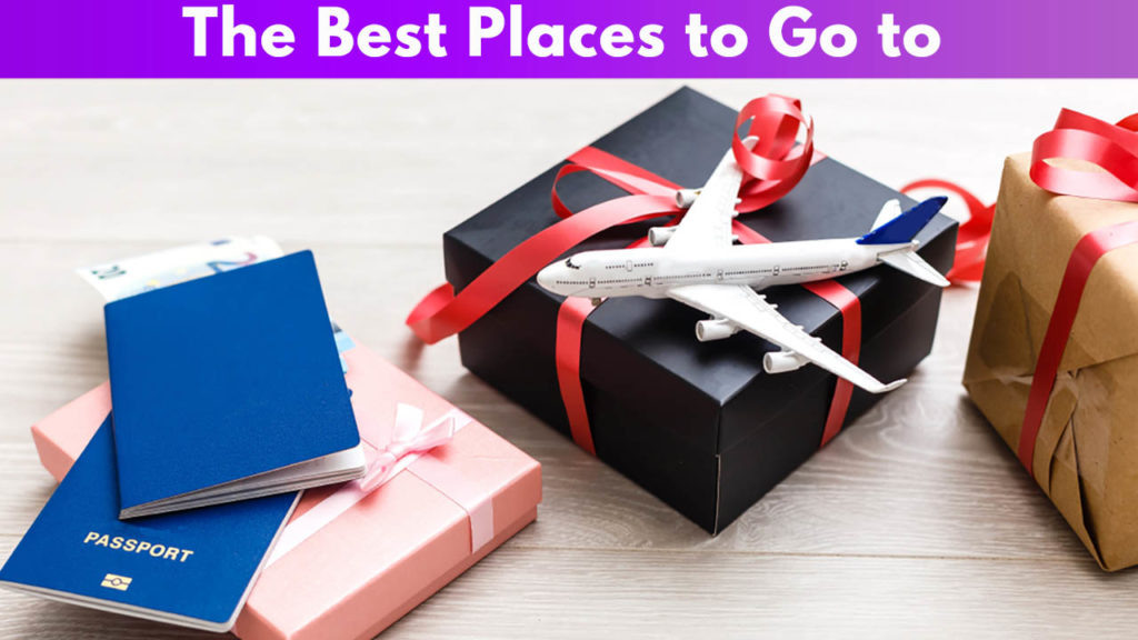 The Best Places to Go to