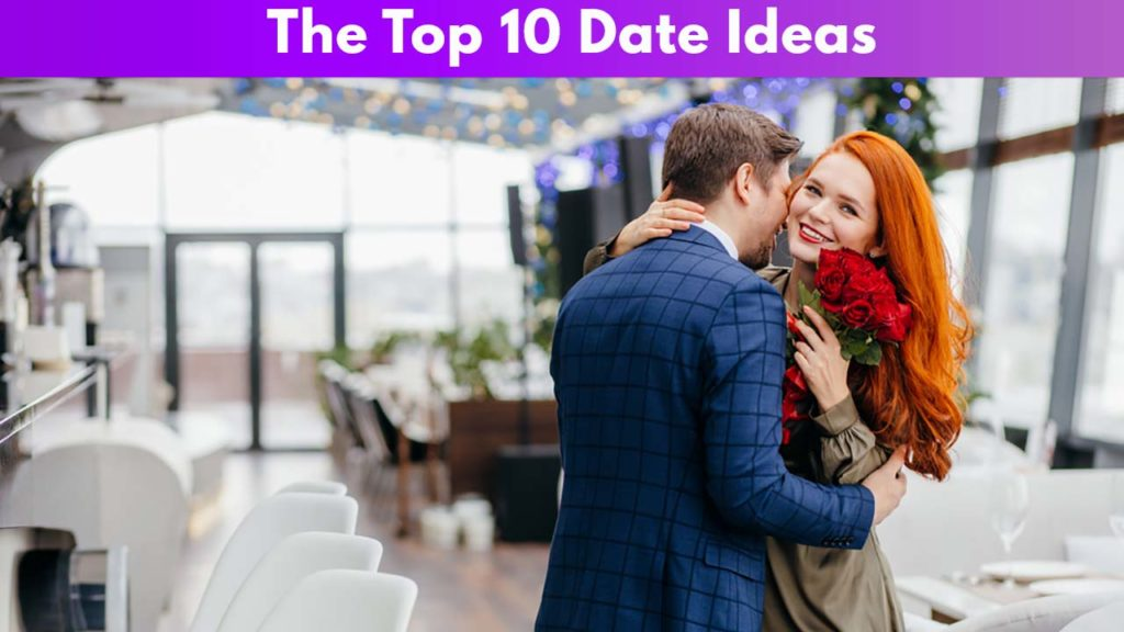 The Top 10 Date Ideas