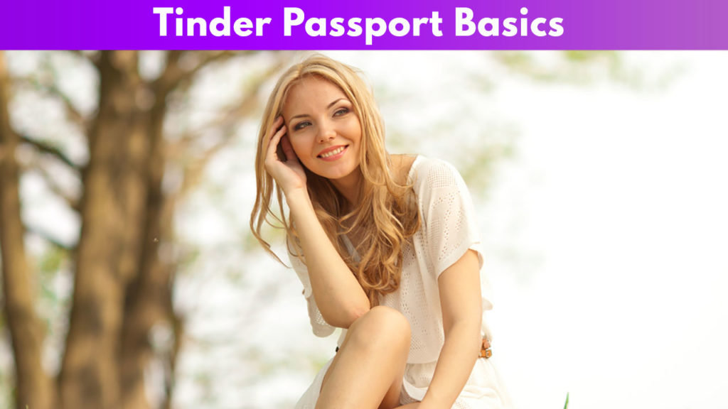 Tinder Passport Basics