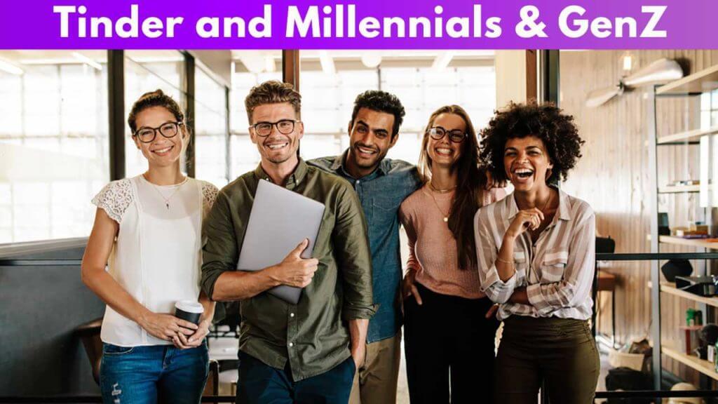Tinder and Millennials and Gen Z