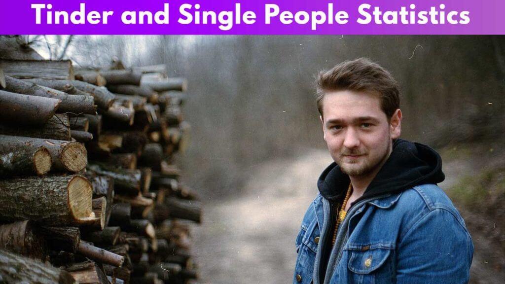 Tinder and Single People Statistics