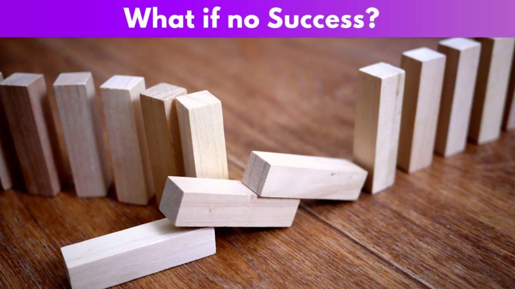 What if no success