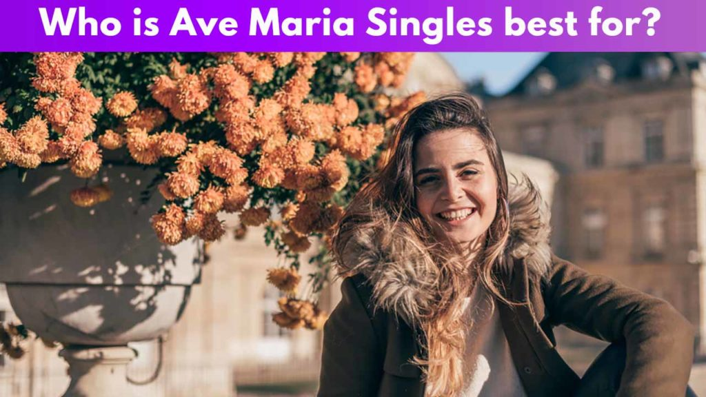 Who is Ave Maria Singles best for