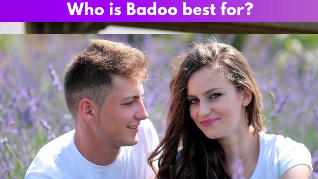 Who is Badoo Best for