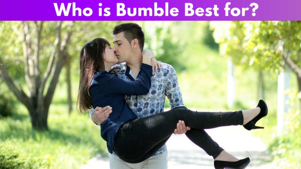 Who is Bumble best for