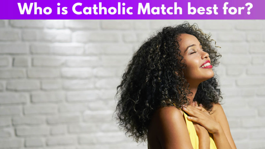 Who is Catholic Match best for