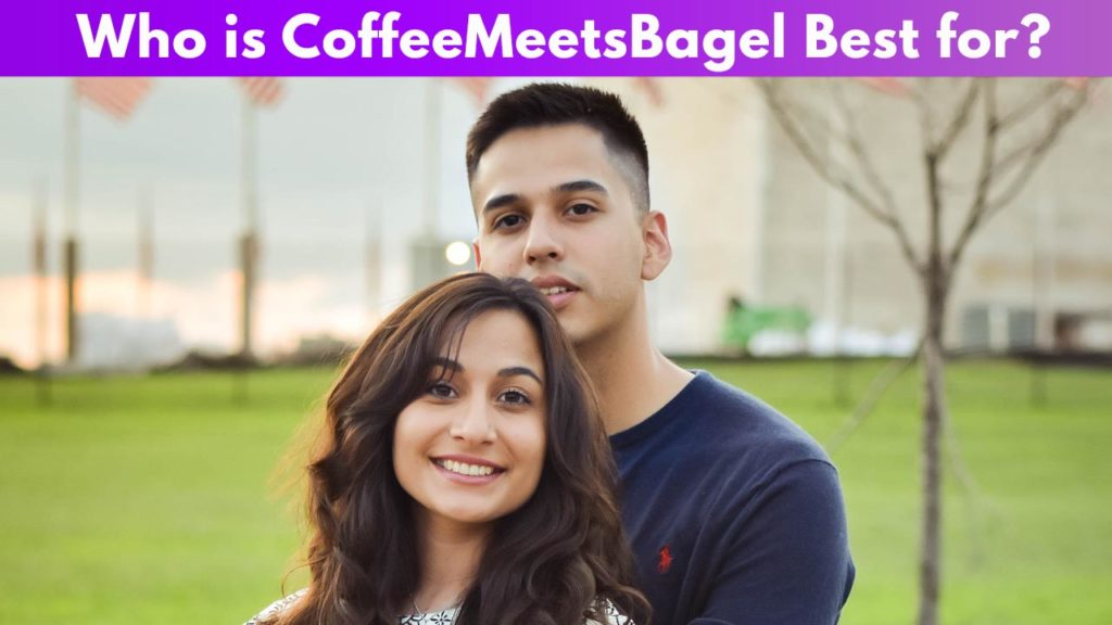 Who is CoffeeMeetsBagel Best for