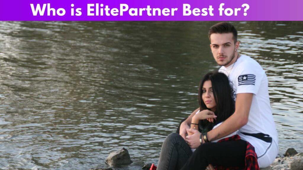 Who is Elite Partner Best For