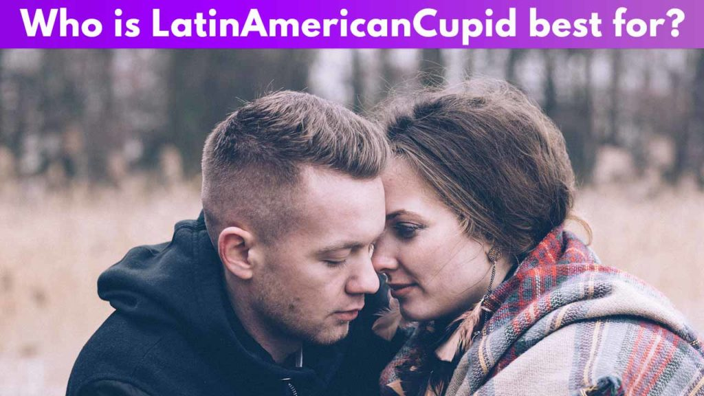 Who is Latin American Cupid best for