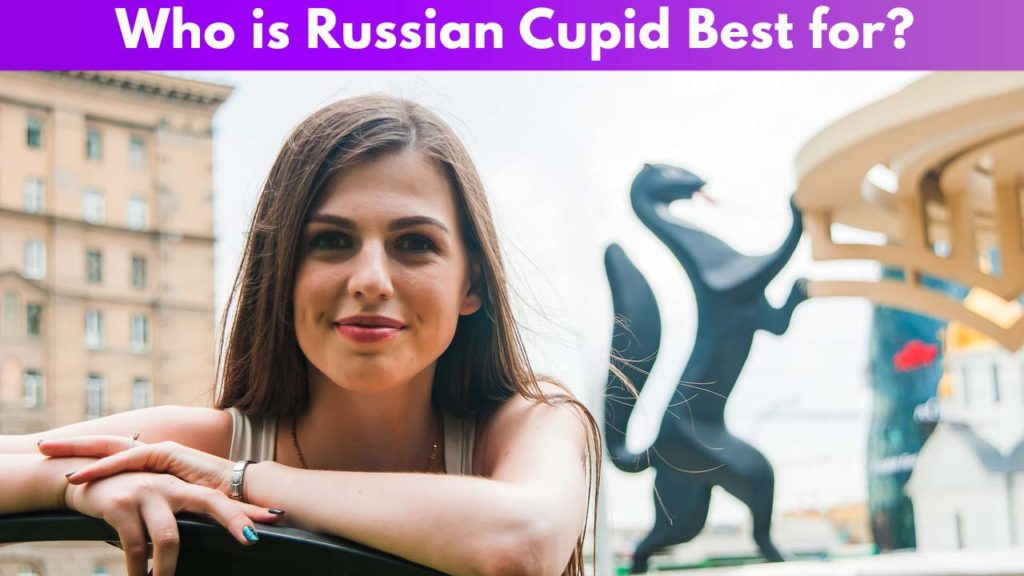 Who is RussianCupid Best for 1