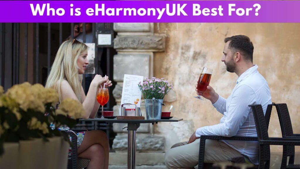 Who is eHarmonyUk Best for