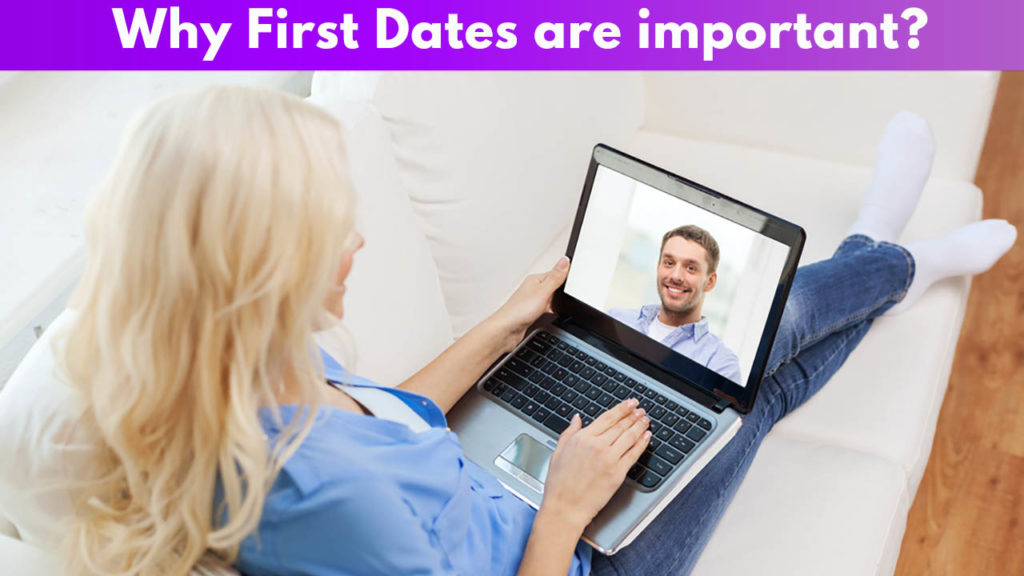 Why first dates are important