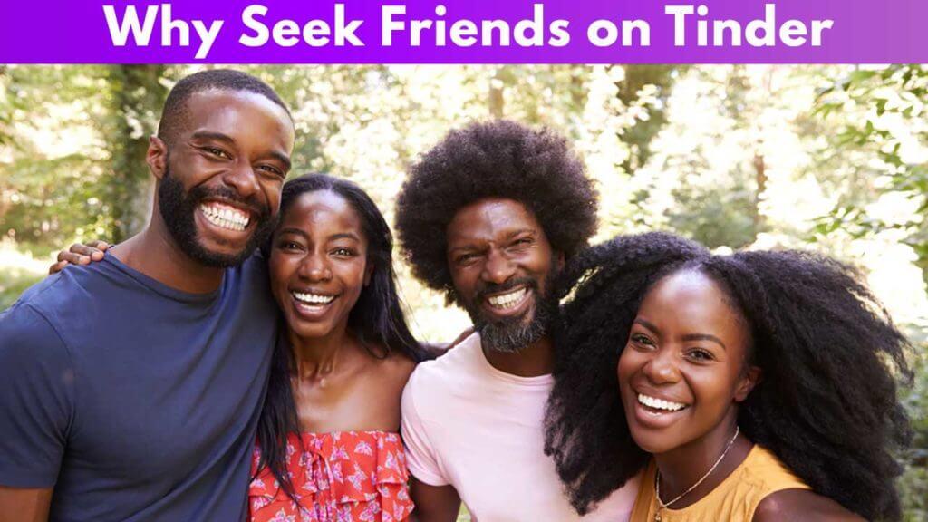 Why seek Friends on Tinder