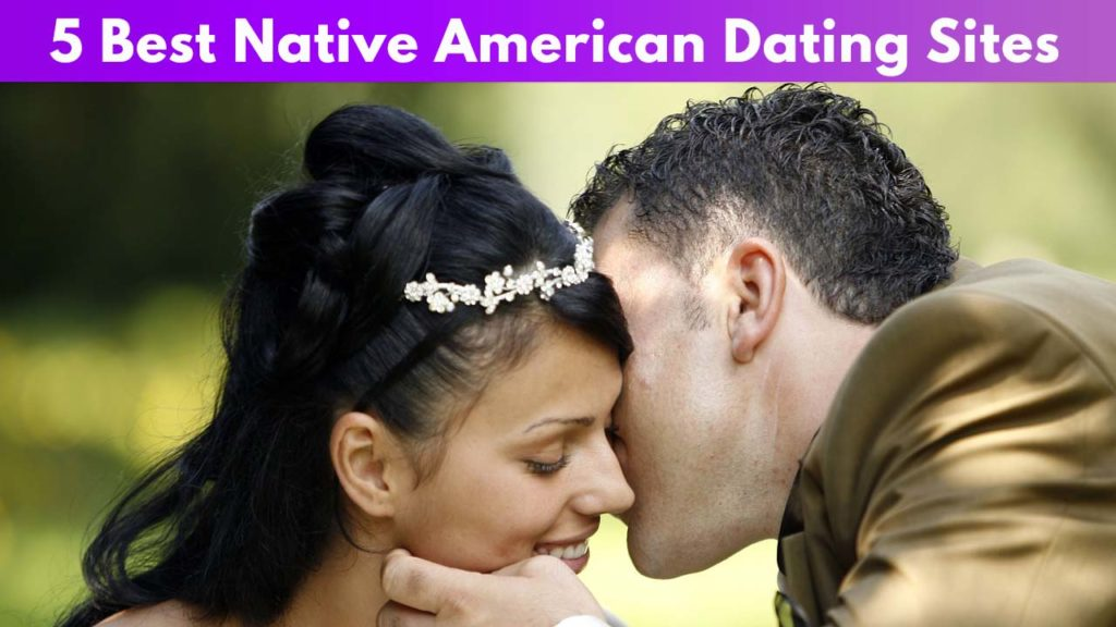 5 Best Native American Dating Sites