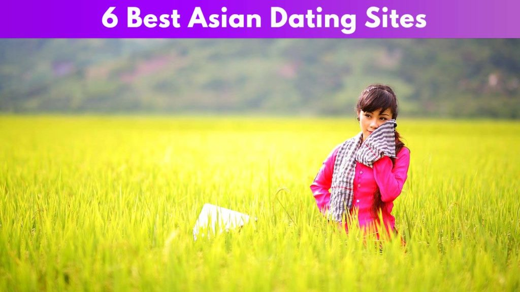 6 Best Asian Dating Sites