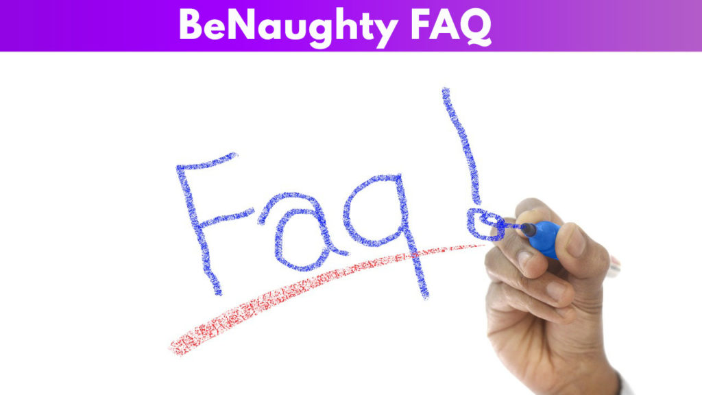 BeNaughty FAQ