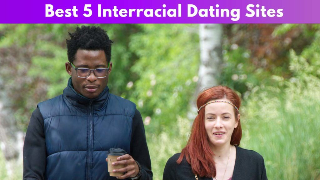 Best 5 Interracial Dating Sites
