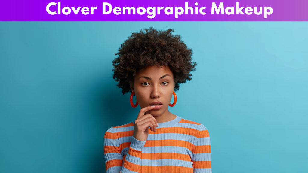 Clover Demographic Makeup