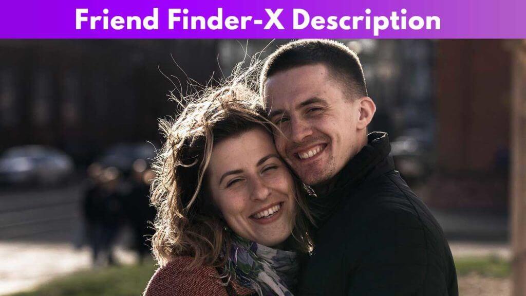 Friend Finder-X Description