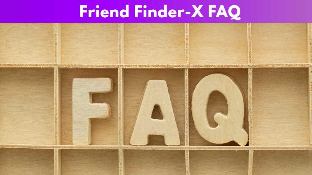 Friend Finder-X FAQ