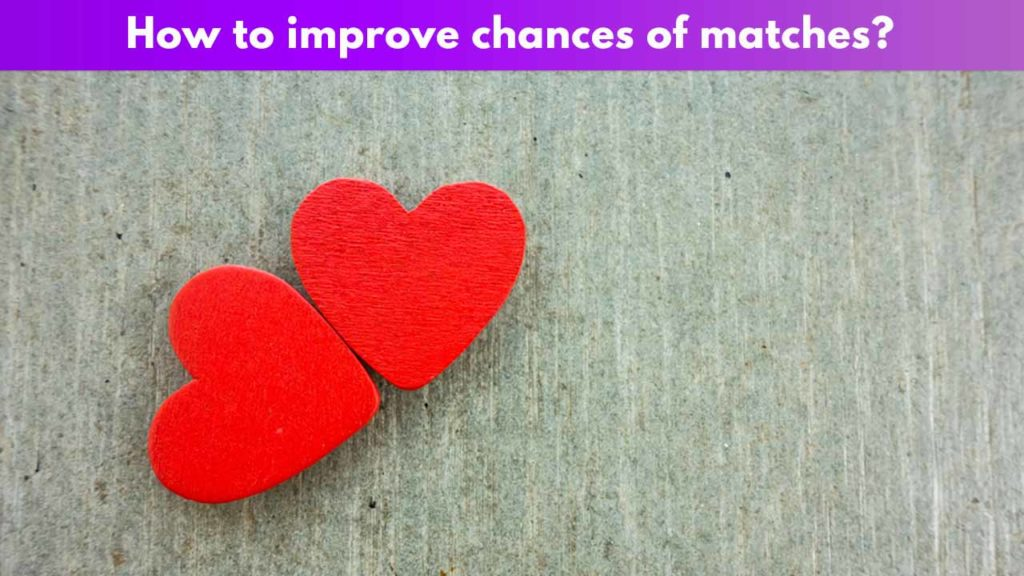How to improve chances of matches