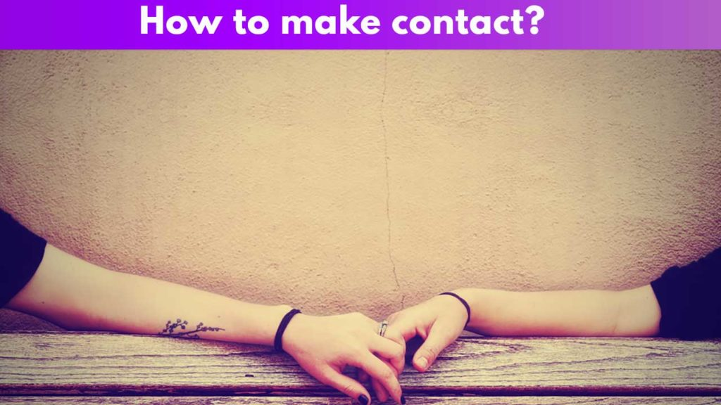 How to make contact