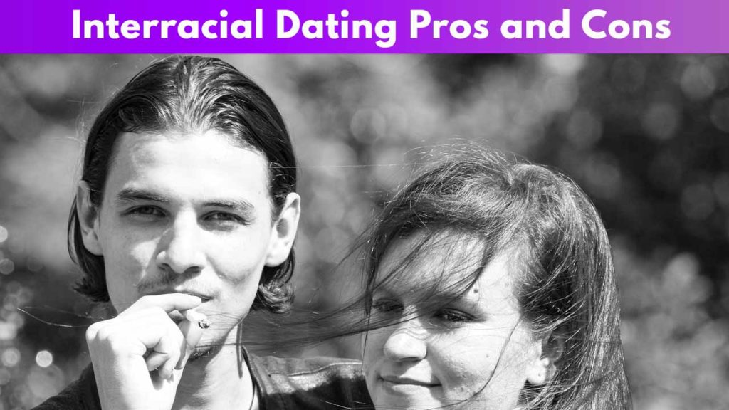 Interracial Dating Pros and Cons