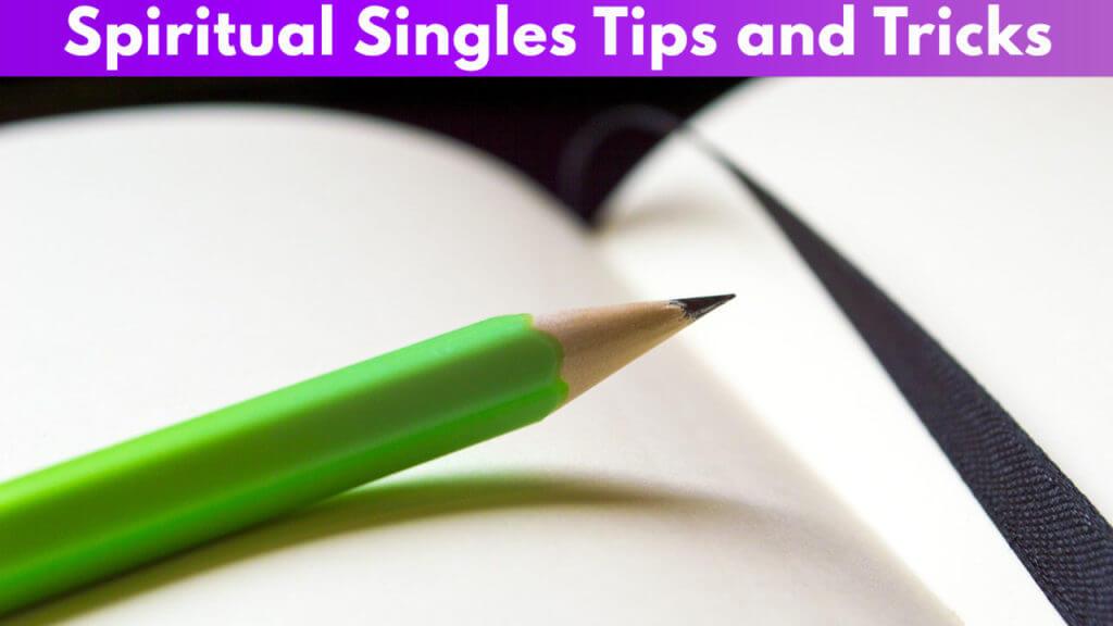 Spiritual Singles Tips and Tricks