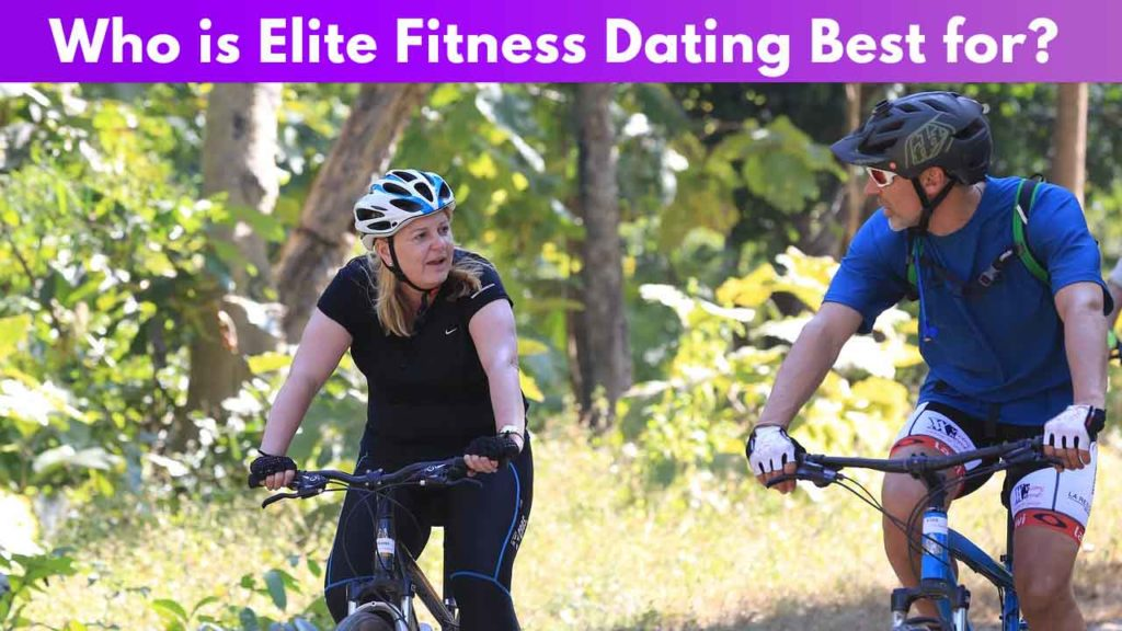 Who is Elite Fitness Dating Best for