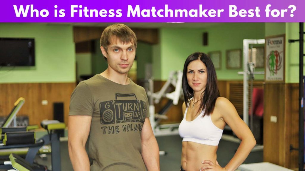 Who is Fitness Matchmaker best for