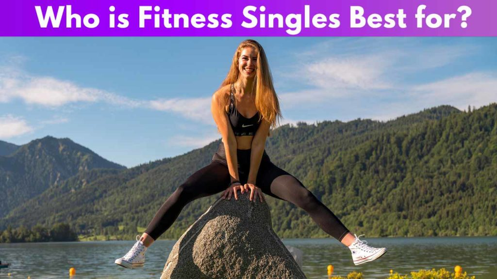 Who is Fitness Singles best for