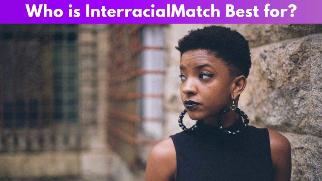 Who is Interracial Match Best for