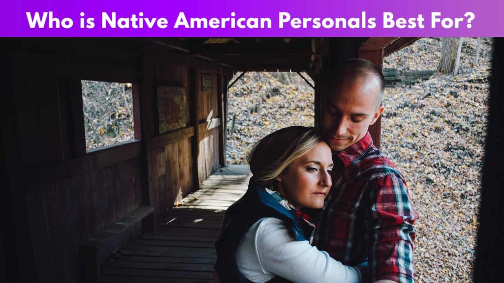 Who is Native American Personals best for