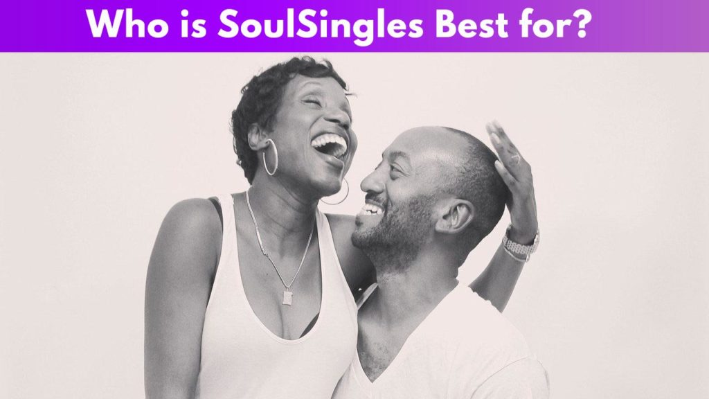 Who is SoulSingles Best for